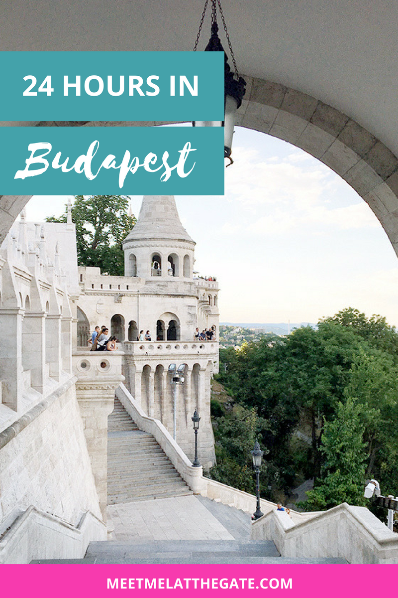 24 hours in Budapest – A travel guide by Meet Mel At The Gate